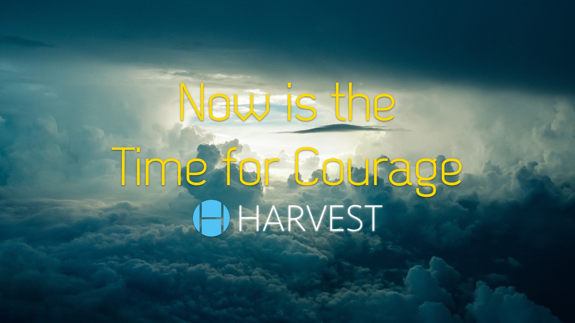 Now is the Time for Courage