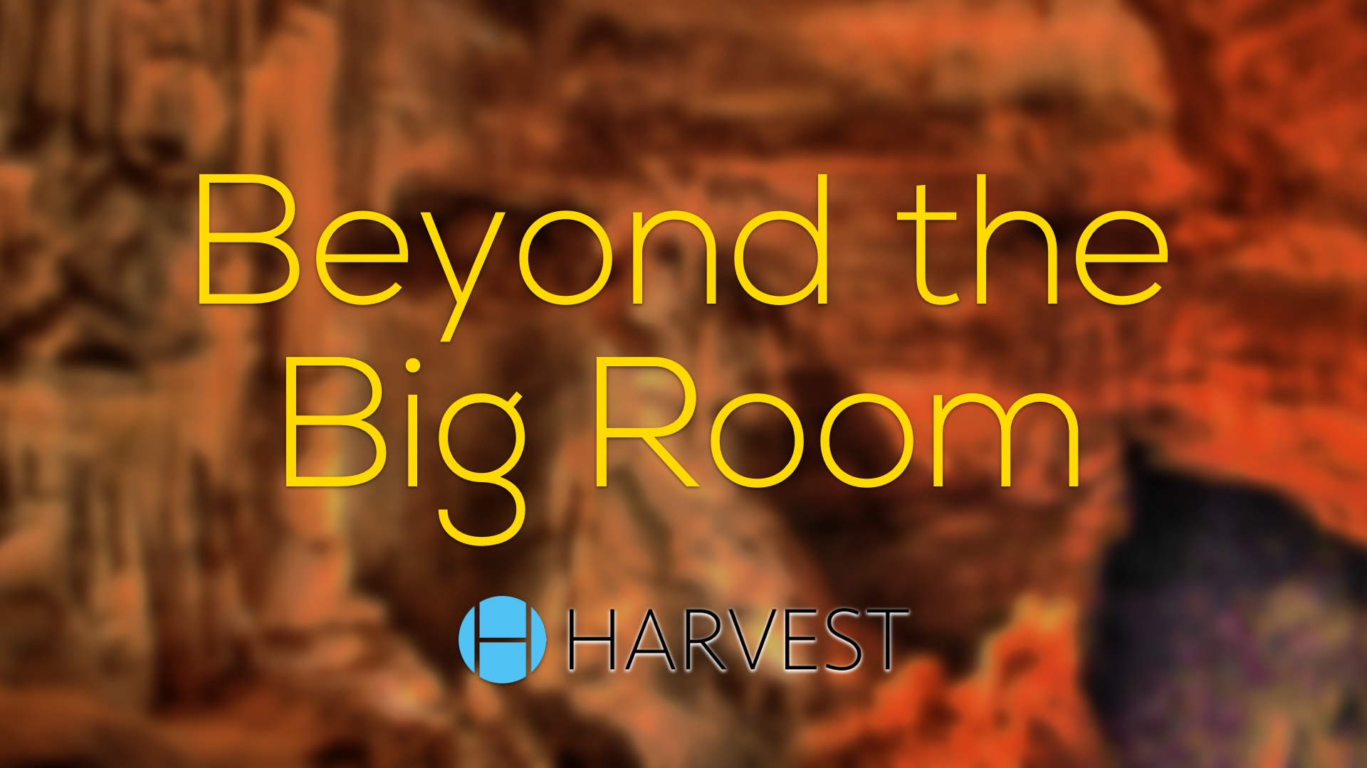 Beyond the Big Room