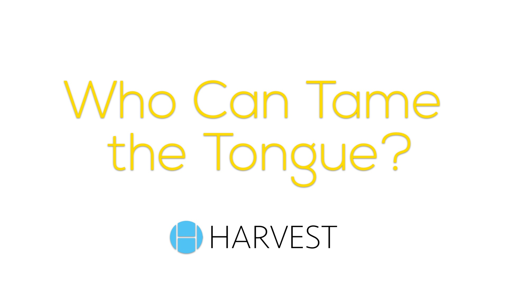 Who Can Tame the Tongue?