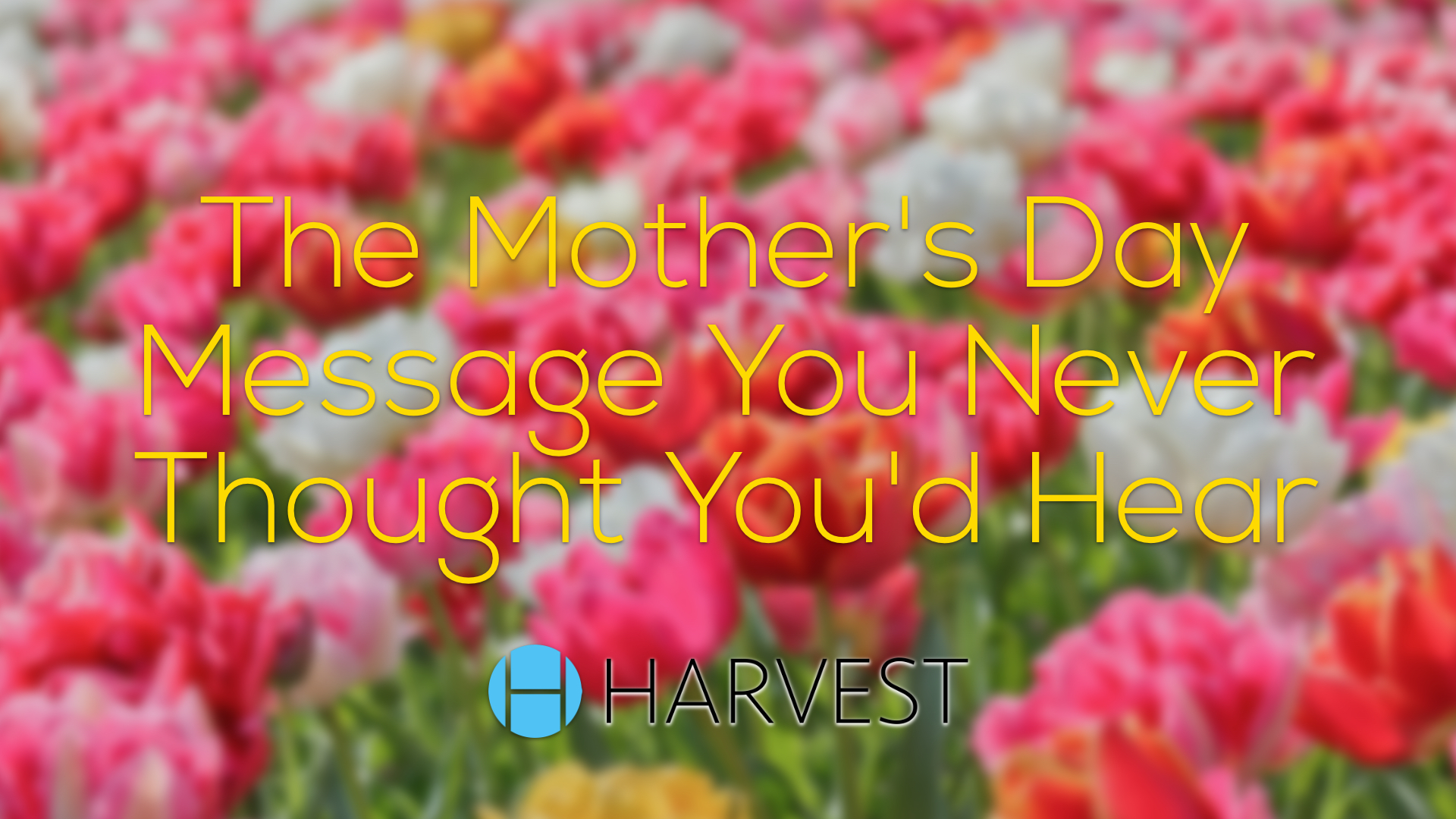 The Mother's Day Message You Never Thought You'd Hear